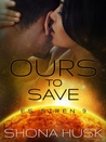 Ours to Save by Shona Husk