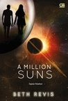 A Million Suns - Sejuta Matahari by Beth Revis