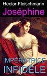 Joséphine impératrice infidèle (illustré et annoté)