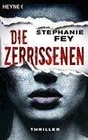 Die Zerrissenen by Stephanie Fey