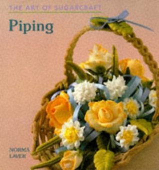 The Art of Sugarcraft: Piping