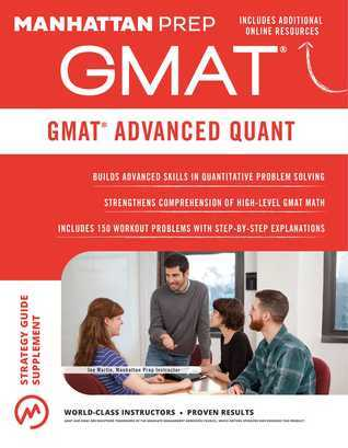 GMAT Advanced Quant: 250+ Practice Problems  Bonus Online Resources