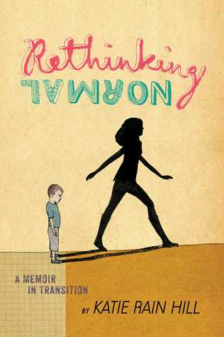 Rethinking Normal: A Memoir in Transition