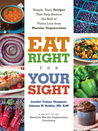Eat Right for Your Sight: Simple, Tasty Recipes that Help Reduce the Risk of Vision Loss from Macular Degeneration