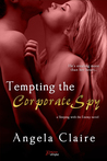Tempting the Corporate Spy (Sleeping with the Enemy, #2)
