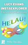 Carnival in Germany: Helau! (Lucy Evans InstaExplorer #3)