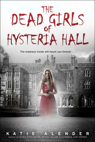 Ebook The Dead Girls of Hysteria Hall by Katie Alender TXT!