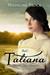 Tatiana (Upward Way Chronicles, #1)