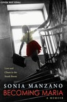 Becoming Maria: Love and Chaos in the South Bronx