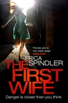 The First Wife by Erica Spindler