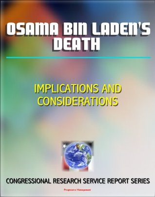 Osama bin Laden's Death: Implications and Considerations - Congressional Research Service Report
