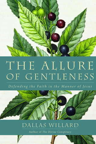 The Allure of Gentleness: Defending the Faith in the Manner of Jesus