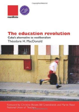 The Education Revolution: Cuba's Alternative to Neo-liberalism