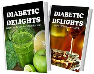 Sugar-Free Green Smoothie Recipes and Sugar-Free Italian Recipes: 2 Book Combo