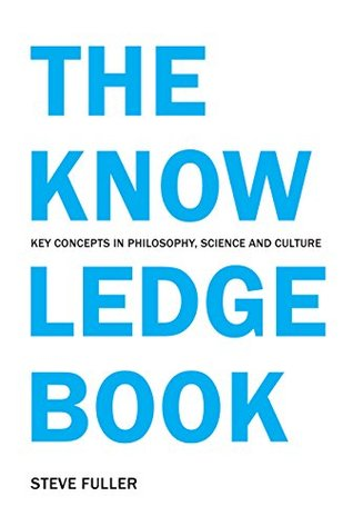 The Knowledge Book: Key Concepts in Philosophy, Science and Culture