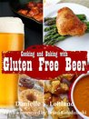 Cooking and Baking with Gluten Free Beer