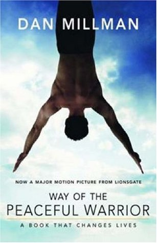 Way of the Peaceful Warrior: A Book That Changes Lives (Paperback)