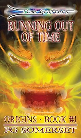 Running Out of Time: Time Grafters Book 1: Origins: Book One