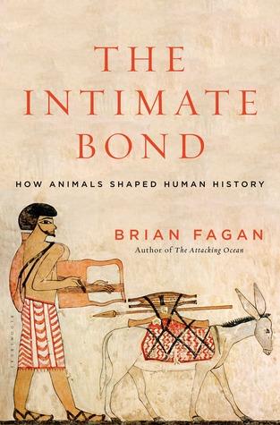 How Animals Shaped Human History - Brian M. Fagan