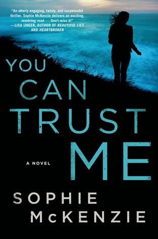 You can trust me by sophie mckenzie you can trust me fandeluxe Gallery