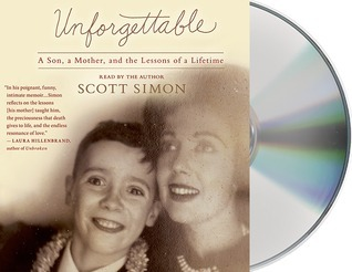 Unforgettable: A Mother and Son's Final Days---and the Lessons that Last a Lifetime