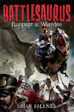 Rampage at Waterloo (Battlesaurus, #1)
