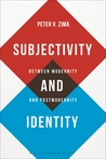 Subjectivity and Identity: Between Modernity and Postmodernity
