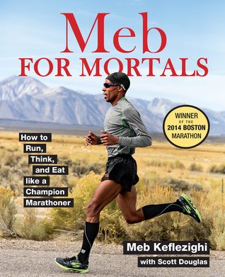 Meb For Mortals by Meb Keflezighi