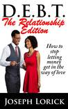 D.E.B.T. The Relationship Edition