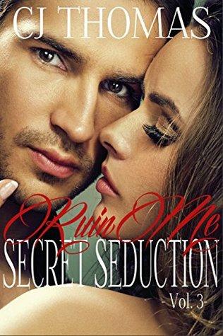 Ruin Me: Secret Seduction - Vol. 3