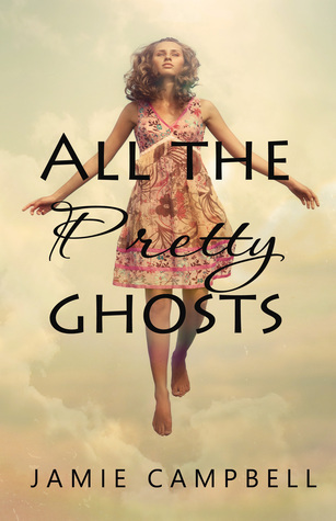All the Pretty Ghosts (Never Alone, #1)
