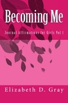 Becoming Me: Journal Affirmations for Girls Vol 1
