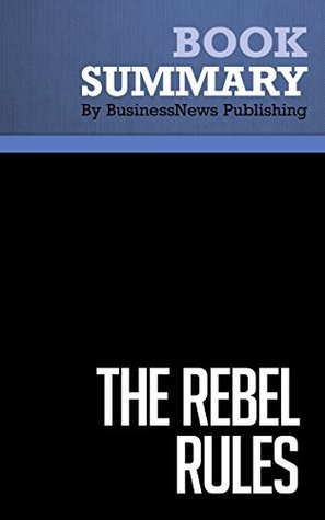 Summary: The Rebel Rules - Chip Conley: Daring To Be Yourself In Business
