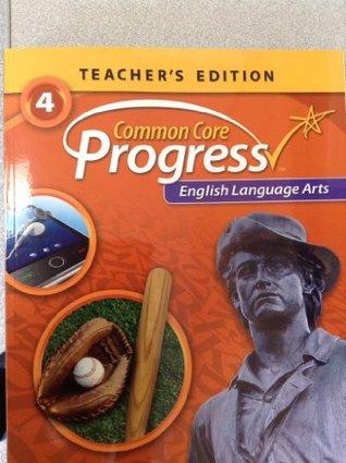 Common Core Progress English Language Arts Teacher Edition Grade 4