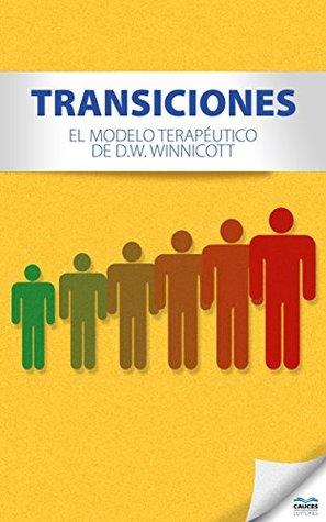 Transiciones: El modelo terapéutico de D.W. Winnicott