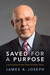 Saved for a Purpose: A Jour...