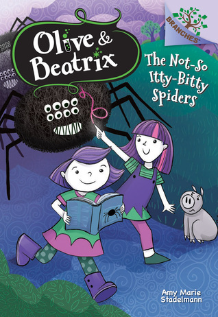 The Not-So Itty-Bitty Spiders (Olive  Beatrix #1)