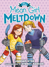 The Mean Girl Meltdown by Lindsay Eyre