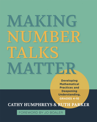 Read online Making Number Talks Matter: Developing Mathematical Practices and Deepening Understanding, Grades 4-10 books
