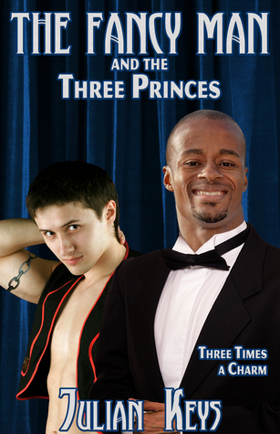 Fancy Man and the Three Princes by Julian Keys