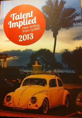Talent Implied - New Writing from Griffith 2013