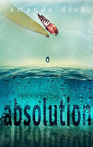 Absolution by Amanda  Dick