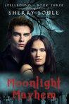 Moonlight Mayhem (Spellbound Prodigies #3)