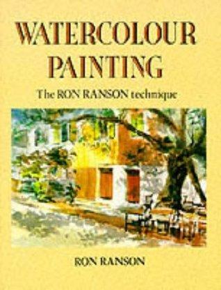 Watercolor Painting: The Ron Ranson Technique