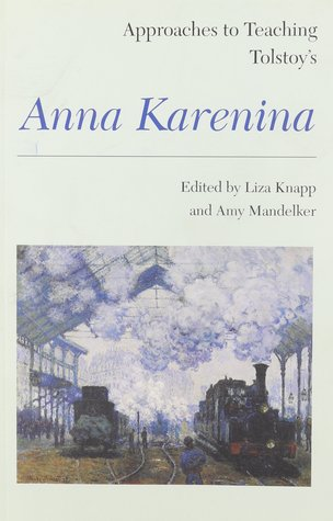 Approaches to Teaching Tolstoy's Anna Karenina