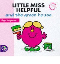 Little Miss Helpful And The Green House (Little Miss)