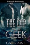 The Cop and the Geek (The Cop and the Geek, #1)