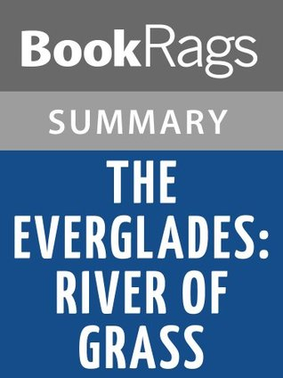 The Everglades: River of Grass by Marjory Stoneman Douglas | Summary & Study Guide