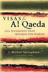 Visas for Al Qaedea by J. Michael Springmann