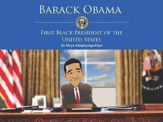 BARACK OBAMA: FIRST BLACK PRESIDENT OF THE UNITED STATES